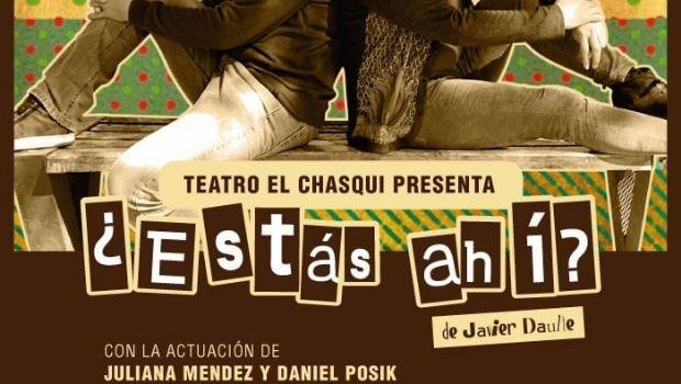 """En el teatro """"El Chasqui"""" presentarán la obra """"¿Estás ahí?"""""""